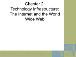 Chapter 2: Technology Infrastructure: The Internet and …