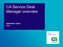 CA Service Desk Manager 12.6 Customer Sales Deck (June …