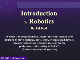 ROBOTICS An Introduction - | Ira A. Fulton College of
