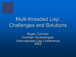 Multi-threaded Lisp: Challenges and Solutions