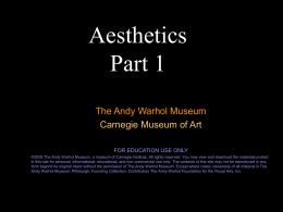 Aesthetics - The Andy Warhol Museum