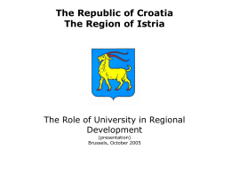 The Republic of Croatia The Region of Istria