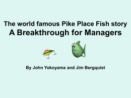 The world famous Pike Place Fish story A Breakthrough …