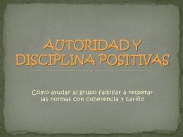 AUTORIDAD Y DISCIPLINA POSITIVAS