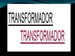 TRANSFORMADORES - ELECTRONICA DE POTENCIA