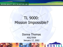 TL9000: Mission Impossible?
