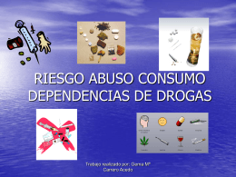 RIESGO ABUSO CONSUMO DEPENDENCIAS DE DROGAS