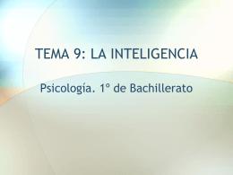 TEMA 9: LA INTELIGENCIA - PSICOLOGIA PARA BACHILLER