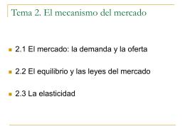 Tema 2. El mecanismo del mercado