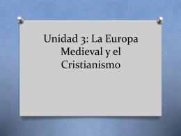 Unidad 3: La Europa Medieval y el Cristianismo