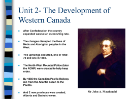 Unit 2- The Development of Western Canada