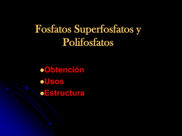 Fosfatos Superfosfatos y Polifosfatos