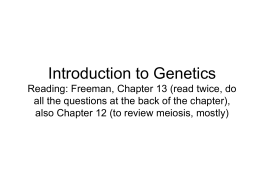 Introduction to Genetics Reading: Freeman, Chapter 10