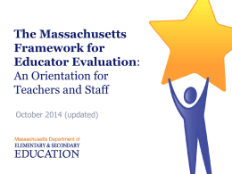 Massachusetts Educator Evaluation Orientation: Overview …