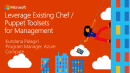 Leverage Existing Chef / Puppet Toolsets for Management