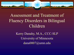Assessment and Treatment of Fluency Disorders in …
