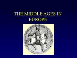 THE MIDDLE AGES IN EUROPE Germanic Kingdoms Unite …