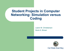 Student Projects in Computer Networking: Simulation …