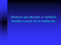 Modelos que abordan el conflicto familiar a partir de la