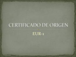 CERTIFICADO DE ORIGEN - gaci