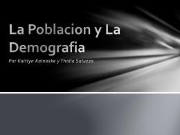 La Poblacion y La Demografia