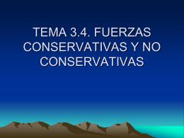 TEMA 3.4. FUERZAS CONSERVATIVAS Y NO …
