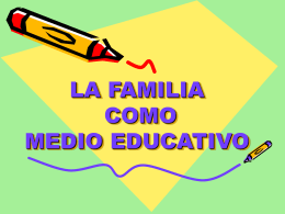 LA FAMILIA COMO MEDIO EDUCATIVO