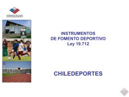INSTRUMENTOS DE FOMENTO DEPORTIVOS Ley 19.712