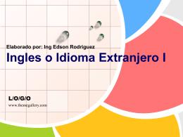 Elaborado por: Ing Edson Rodriguez Ingles o Idioma