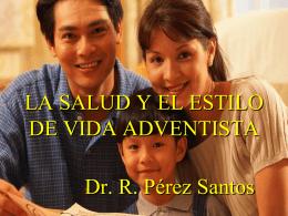 LA SALUD Y EL ESTILO DE VIDA ADVENTISTA