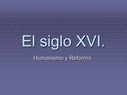 El siglo XVI: Humanismo y Reforma (power point)