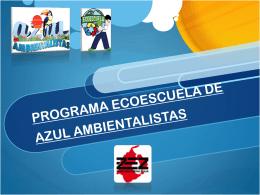 PROGRAMA ECOESCUELA DE AZUL AMBIENTALISTAS