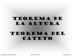 TEOREMA DE LA ALTURA TEOREMA DEL CATETO