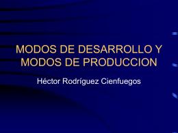 MODOS DE DESARROLLO Y MODOS DE PRODUCCION