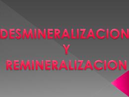 DESMINERALIZACION Y REMINERALIZACION