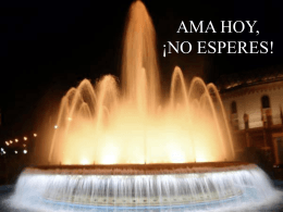 AMA HOY, NO ESPERES