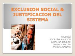 EXCLUSION SOCIAL & JUSTIFICACION DEL SISTEMA