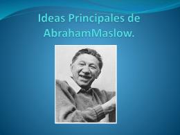 Ideas Principales de AbrahamMaslow. - FHS-FCE