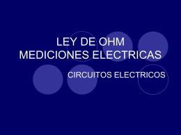LEY DE OHM MEDICIONES ELECTRICAS