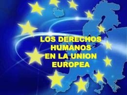 LOS DERECHOS HUMANOS EN LA UNION EUROPEA