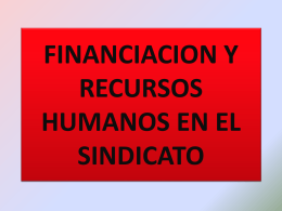 FINANCIACION Y RECURSOS HUMANOS EN EL SINDICATO