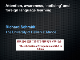 Attention, awareness, 'noticing' and foreign language …