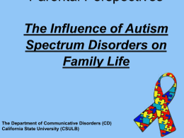 Parental Perspectives : The Influence of Autism Spectrum