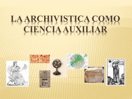 LA ARCHIVISTICA COMO CIENCIA AUXILIAR