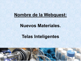 Nombre de la Webquest: Nuevos Materiales. Telas …