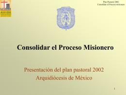 Consolidar el proceso misionero