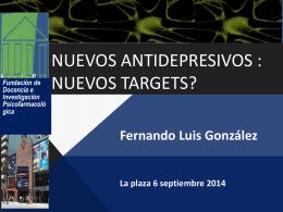 Nuevos Antidepresivos : nuevos targets?