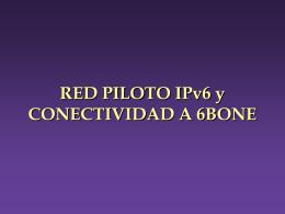NUEVOS PROTOCOLOS IP: RED PILOTO IPv6