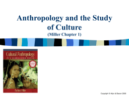 Anthropology and the Study of Culture Miller Chapter 1