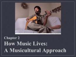Chapter 2 How Music Lives: A Musicultural Approach